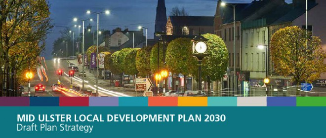 MID ULSTER DISTRICT COUNCIL PUBLISH LOCAL DEVELOPMENT PLAN (LDP) 2030 DRAFT PLAN STRATEGY